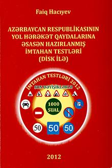 Azərbaycan Respublikasının yol hərəkət qaydalarına əsasən hazırlanmış imtahan testləri
